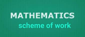 MATHEMATICS SCHEME OF WORK